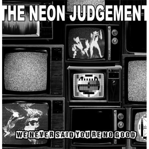 Cover NEON JUDGEMENT, we never said you´re no good