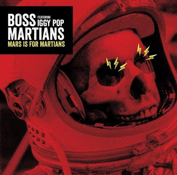 Cover BOSS MARTIANS & IGGY POP, mars is for martians