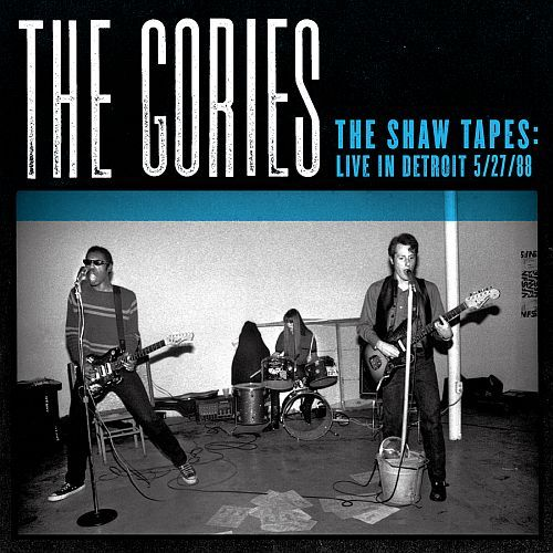 GORIES, the shaw tapes: live in detroit 5/27/88 cover