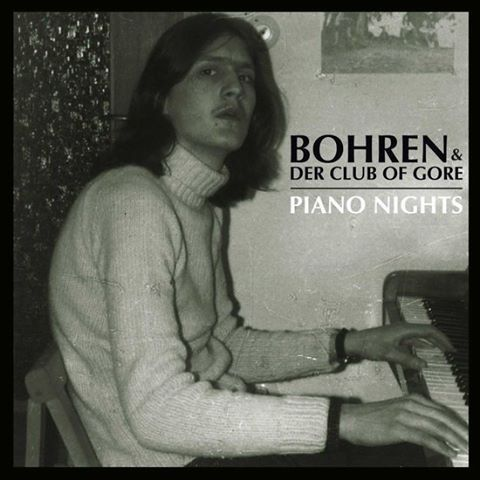 Cover BOHREN & DER CLUB OF GORE, piano nights