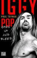PAUL TRYNKA, iggy pop - open up and bleed cover