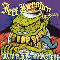 Cover JEFF HERSHEY & THE HEARTBEATS, santa claus is a monster