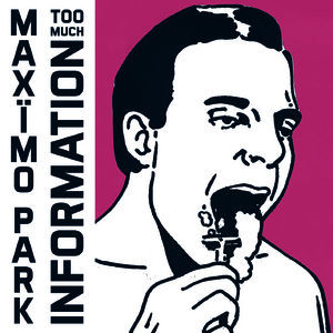 MAXIMO PARK, too much information cover