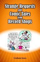 Cover GRAHAM JONES, strange requests and comic tales from record shops
