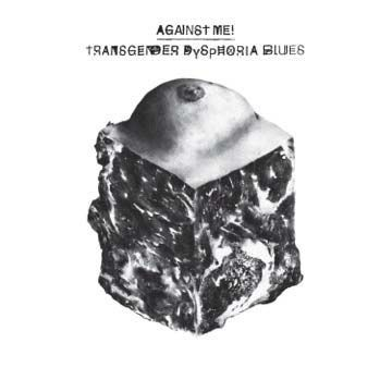 Cover AGAINST ME!, transgender dysphoria blues