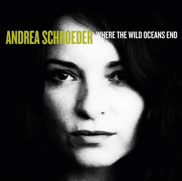 Cover ANDREA SCHROEDER, where the wild oceans end