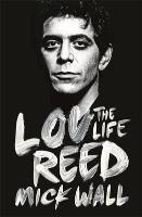 Cover MICK WALL, lou reed - the life