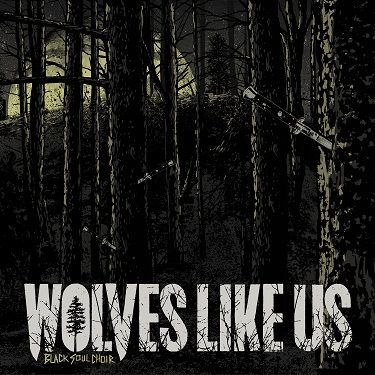 Cover WOLVES LIKE US, black soul choir