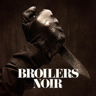 BROILERS, noir cover