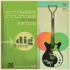 Cover SOUTHERN CULTURE ON THE SKIDS, dig this