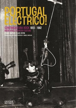 EDGAR RAPOSO / LUIS FUTRE, portugal electrico: r´n´r counter-culture 1955-82 cover