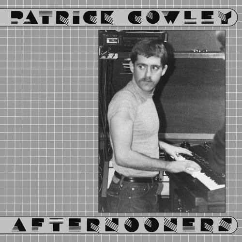PATRICK COWLEY, afternooners cover