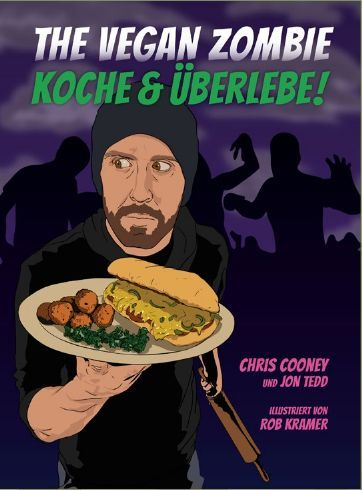 Cover CHRIS COONEY / JON TEDD, the vegan zombie: koche & überlebe!