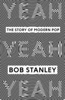 BOB STANLEY, yeah yeah yeah. the story of modern pop cover