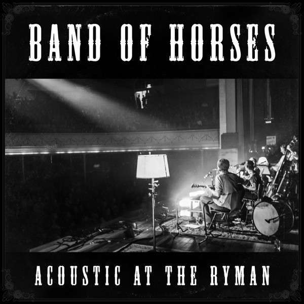 Cover BAND OF HORSES, acoustic at the ryman