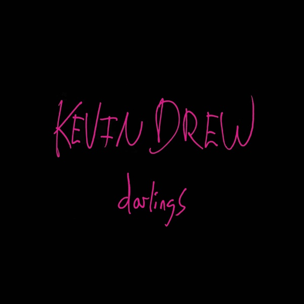 KEVIN DREW, darlings cover
