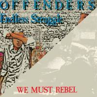 Cover OFFENDERS, endless struggle & we must rebel