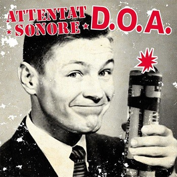 Cover ATTENTAT SONORE / D.O.A., split