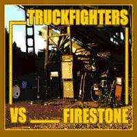 Cover TRUCKFIGHTERS VS. FIRESTONE, fuzzsplit of the century