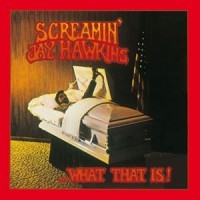 Cover SCREAMIN´ JAY HAWKINS, what that is!