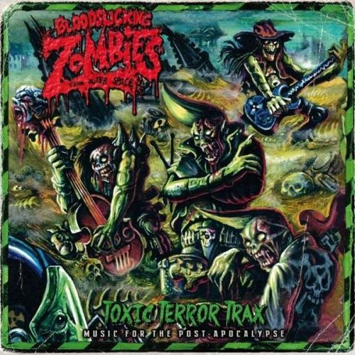 Cover BLOODSUCKING ZOMBIES FROM OUTER SPACE, toxic terror trax