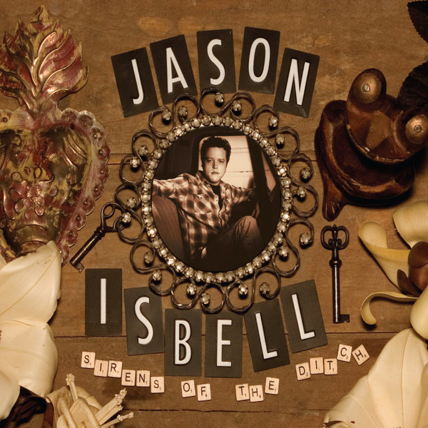 JASON ISBELL, sirens of the ditch cover