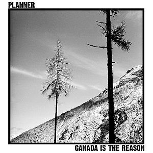 PLANNER, canada is the reason cover