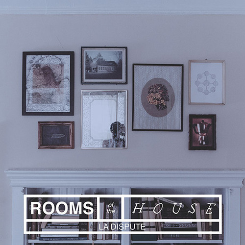 Cover LA DISPUTE, the rooms of the house