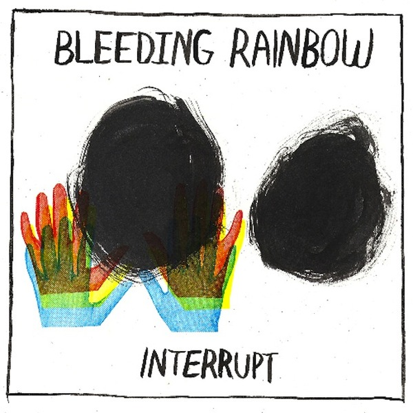 Cover BLEEDING RAINBOW, interrupt