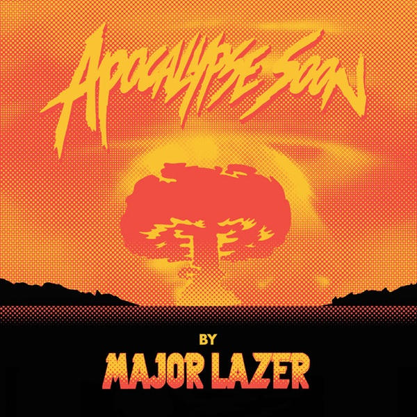 Cover MAJOR LAZER, apocalypse soon