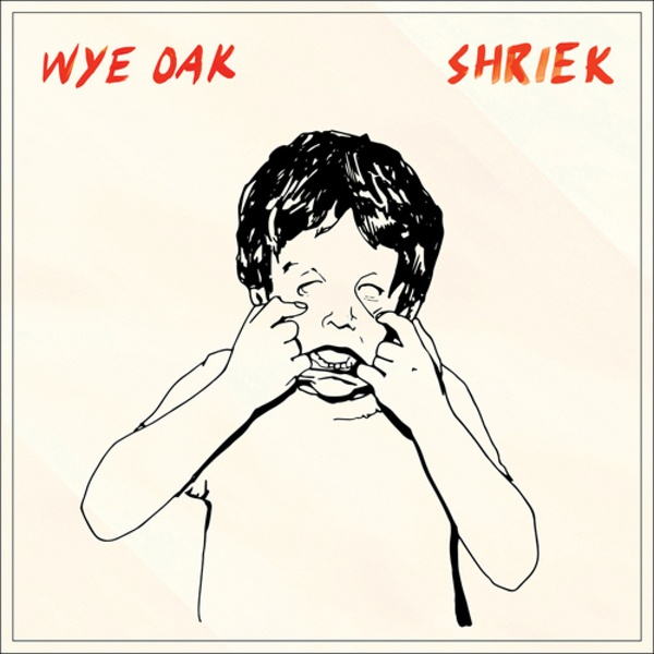 Cover WYE OAK, shriek