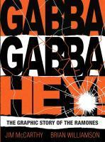 Cover JIM MCCARTHY & BRIAN WILLIAMSON, gabba gabba hey - the graphic story of the ramones
