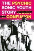 Cover STEVIE CHICK, psychic confusion: the sonic youth story