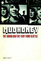 Cover KEITH CAMERON, mudhoney: the sound and the fury from seattle
