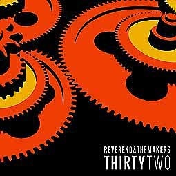 Cover REVEREND AND THE MAKERS, thirty two