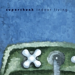 Cover SUPERCHUNK, indoor living (remastered)