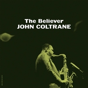 Cover JOHN COLTRANE, the believer
