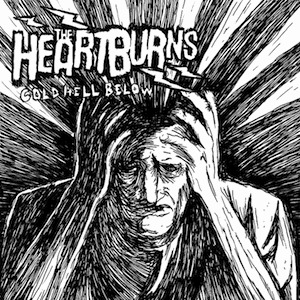 Cover HEARTBURNS, cold hell below
