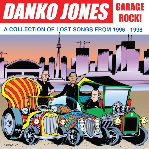 Cover DANKO JONES, garage rock! a collection of lost songs 1996-1998