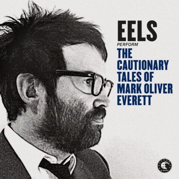 Cover EELS, cautionary tales of mark oliver everett