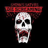 SATAN´S SATYRS, die screaming cover