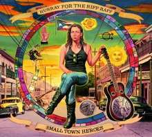 Cover HURRAY FOR THE RIFF RAFF, small town heroes