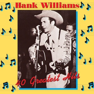Cover HANK WILLIAMS, 40 greatest hits
