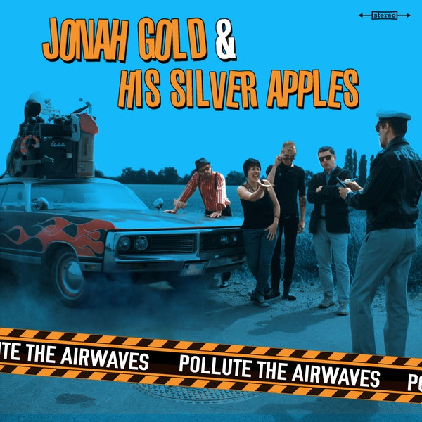 Cover JONAH GOLD & HIS SILVER APPLES, pollute the airwaves