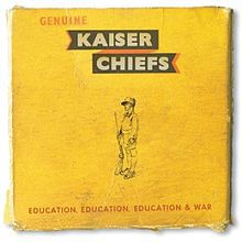 Cover KAISER CHIEFS, education, education, education, war