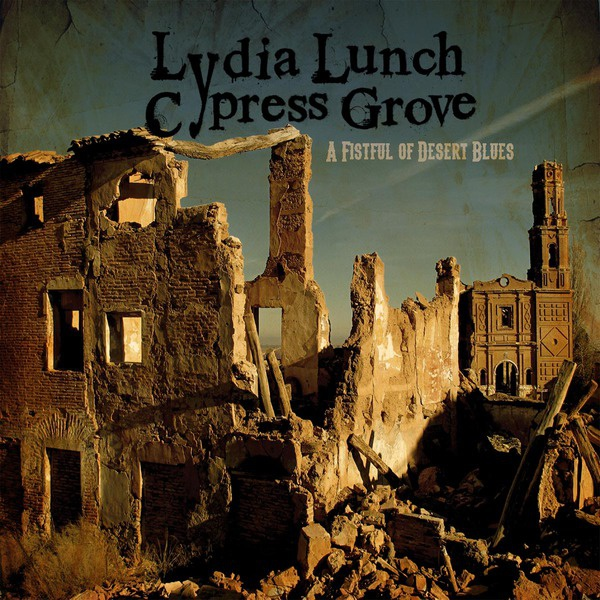 Cover LYDIA LUNCH & CYPRESS GROVE, a fistful of desert blues