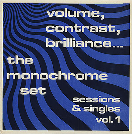 Cover MONOCHROME SET, volume, contrast, brilliance... sessions & singles