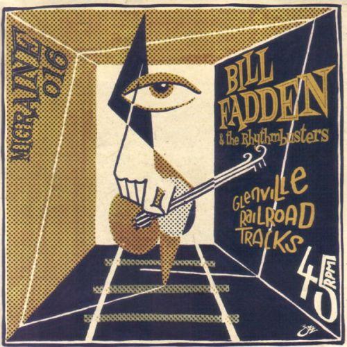 BILL FADDEN & THE RHYTHMBUSTERS, Glenville Railroad Tracks cover