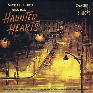 MICHAEL HURTT & HIS HAUNTED HEARTS, searching for shadows cover
