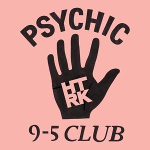 HTRK, psychic 9-5 club cover